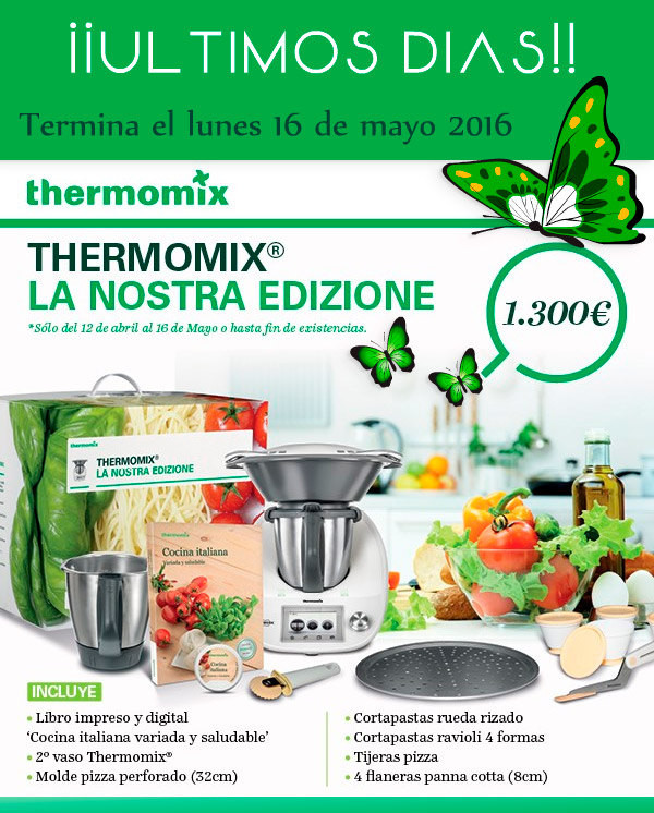 Date prisa que se acaba la promoción La Nostra Edizione de Thermomix® . Badajoz, Don Benito, Villanueva de la Serena.